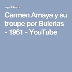 Carmen Amaya y su troupe por Bulerias - 1961 - YouTube