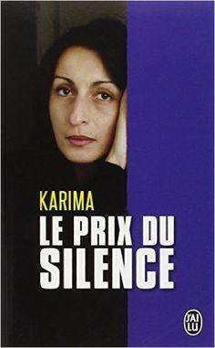 Amazon.fr - Le prix du silence - Karima - Livres