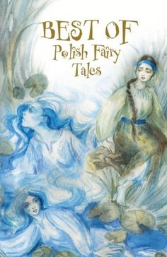 This books includes 50 folk tales that were translated in 2016 and published for the first time in English. The Polish Folk Tales includes are: Maria: What Is Destined to Come Shall Come Anuszka the Golden Braid About Two Girls – A Kind One and a Wicked One The Girl and the Prince in the …