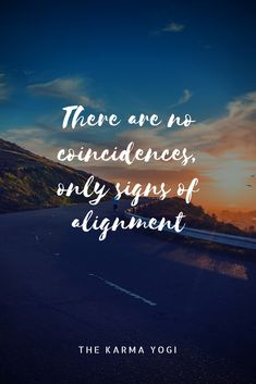 There are no coincidences, only signs of alignment. Coincidence Quotes, Soul Quotes, Inspirational Wallpapers, Quotes And Notes, Adventure Quotes, Coincidences, Love You So Much, Famous Quotes, Travel Quotes