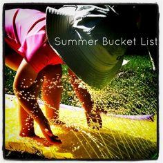 Erin's Summer Bucket List (1st in a series from the bloggers at todaysmama.com)