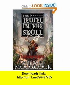 Hawkmoon The Jewel in the Skull Michael Moorcock , ISBN-10: 0765324733  ,  , ASIN: B005GNM1N0 , tutorials , pdf , ebook , torrent , downloads , rapidshare , filesonic , hotfile , megaupload , fileserve