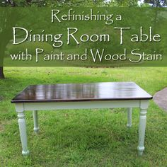 Refinishing A Dining Room Table With Paint and Wood Stain