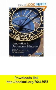 Innovation in Astronomy Education (9780521880152) Jay M. Pasachoff, Rosa M. Ros, Naomi Pasachoff , ISBN-10: 0521880157  , ISBN-13: 978-0521880152 ,  , tutorials , pdf , ebook , torrent , downloads , rapidshare , filesonic , hotfile , megaupload , fileserve