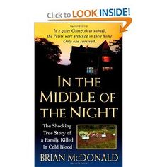 "I'm a HUGE fan of true crime novels!  ""In the Middle of the Night"" is the tragic story of the ordeal that The Petit family endured."