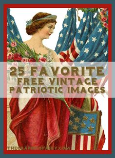 25 Favorite Free Patriotic Images! Great for crafts and making your own Printables!
