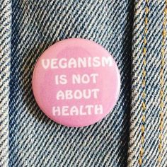Vegan Pin - 'Veganism Is Not About Health' 1 Inch Vegan XVX Badge/Cruelty Free Accessories, For Jackets, Hats and Bags
