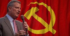 NYC MAYOR GOES FULL COMMIE, CALLS FOR END OF PRIVATE PROPERTY Bill De Blasio channels Karl Marx in a recent interview