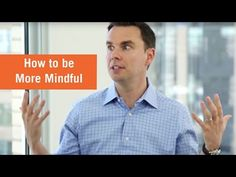 How to Be More Mindful - YouTube