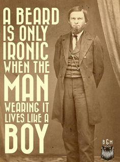 A beard is only ironic when: