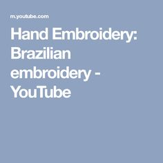 Hand Embroidery: Brazilian embroidery - YouTube