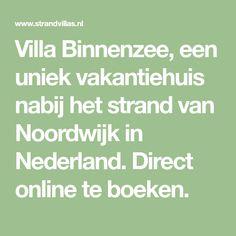 Villa Binnenzee, een uniek vakantiehuis nabij het strand van Noordwijk in Nederland. Direct online te boeken. Math Equations, Villa, Holland, The Nederlands, The Netherlands, Netherlands, Villas