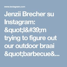 """Jenzii Brecher su Instagram: """"I'm trying to figure out our outdoor braai """"barbecue"""" area for the build and struggling to choose just one style... I might have to combine them all 🙈 #outdoorliving #braairoom #barbecuearea #outdoorspaces #homedecor #southafricabuild #homeinspo #houseandhome"""""""