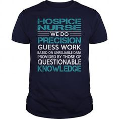 Awesome Tee For Hospice Nurse T Shirts, Hoodies. Check price ==► https://www.sunfrog.com/LifeStyle/Awesome-Tee-For-Hospice-Nurse-99777115-Navy-Blue-Guys.html?41382