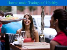 """Brigit Blank - FITivation: How to """"Eat Out"""" Responsibly.  Make eating out for lunch or weekends as healthy as possible with these 7 tips!"""