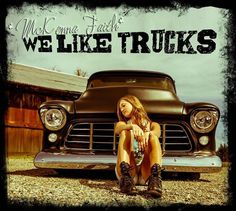 """McKenna Faith, Her new, """"We Like Trucks"""" Album can be found and purchased  on itunes"""