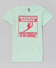 "Loving this Mint 'Warning Dancer' Tee - Girls on <a class=""pintag searchlink"" data-query=""%23zulily"" data-type=""hashtag"" href=""/search/?q=%23zulily&rs=hashtag"" rel=""nofollow"" title=""#zulily search Pinterest"">#zulily</a>! <a class=""pintag searchlink"" data-query=""%23zulilyfinds"" data-type=""hashtag"" href=""/search/?q=%23zulilyfinds&rs=hashtag"" rel=""nofollow"" title=""#zulilyfinds search Pinterest"">#zulilyfinds</a>"