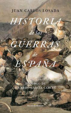 """""""HISTORIA DE LAS GUERRAS DE ESPAÑA"""" de Juan Carlos Losada"""