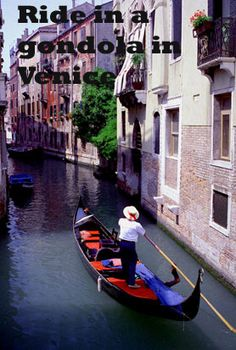 One day travel to Italy and ride a gondola in Venice