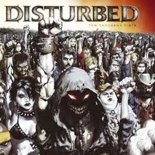 Disturbed~Ten thousand fists in the air