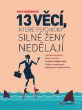 13 věcí, které psychicky silné ženy nedělají - Amy Morinová Ecards, Memes, Movie Posters, Literatura, E Cards, Film Posters, Meme, Billboard