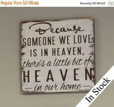 SALE Because Someone We Love is in HEAVEN/There's a little bit of HEAVEN in our home Sign/shelf sitter/Condolence/Memorial/
