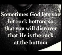 Hitting rock bottom, the Divine is there as well.  Sometimes we have to go there to realize that.