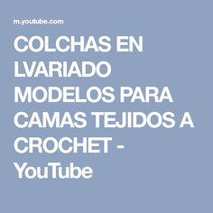 COLCHAS EN LVARIADO MODELOS PARA CAMAS TEJIDOS A CROCHET - YouTube