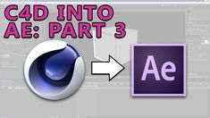 Cinema 4D to After Effects Professional Workflow Part 3