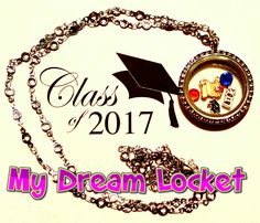 Class of 2017 My Dream Locket floating  locket mydreamlocket.com