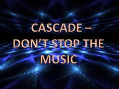 Cascade - Don't Stop The Music