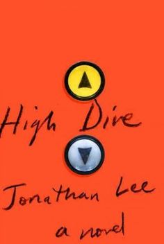 High dive : a novel - Peabody South Branch