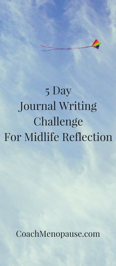 5 day journal writing challenge for midlife reflection | self-care | journaling | reflection | accountability | menopause | perimenopause
