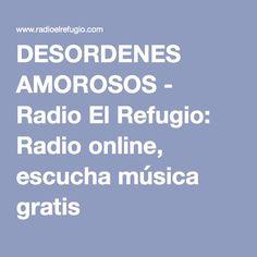 DESORDENES AMOROSOS - Radio El Refugio: Radio online, escucha música gratis