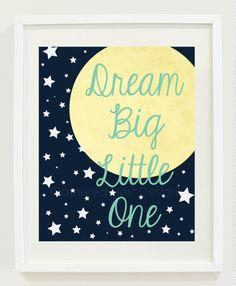 "Dream Big Little One Print for Nursery, Kids Room or Home Decor - 8""x10"" - Baby Shower Gift. $18.00, via Etsy."