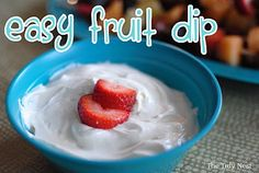 Wow!  Only 3 ingredients to make fresh homemade fruit dip! Fruit Dip:  8 oz. cream cheese (softened); 7 oz. marshmallow fluff; 1/2 teaspoon vanilla; Beat together and garnish with fresh fruit.