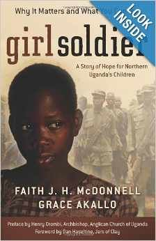 Book:  Her story, which is the story of many Ugandan children, recounts her terrifying experience. This unforgettable book with historical background and insights from Faith McDonnell, one of the clearest voices in the church today calling for freedom and justice will inspire readers around the world to take notice, pray, and work to end this tragedy.