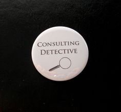 Consulting Detective Button. Maybe use for party favors?
