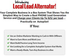 Local Lead Alternator – TOP Step-by-Step Blueprint to Lead Generation Service and Charge your Clients Up To $25 per lead Practically on Autopilot
