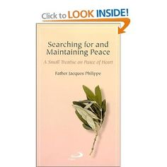 Amazon.com: Searching for and Maintaining Peace: A Small Treatise on Peace of Heart (9780818909061): Jacques Philippe: Books
