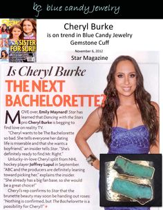 Cuffs are trending! Cheryl Burke from Dancing With The Stars is  wearing Blue Candy Jewelry Gemstone Cuff in Star magazine Nov. 6, 2012 issue. http://stores.bluecandyjewelry.com/-strse-1420/Gemstone-Cuff-Chrysoprase/Detail.bok