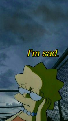 sad just like my life equal my sad life trist Simpson Wallpaper Iphone, Cartoon Wallpaper Iphone, Mood Wallpaper, Cute Disney Wallpaper, Tumblr Wallpaper, Aesthetic Iphone Wallpaper, Wallpaper Quotes, Aesthetic Wallpapers, Girl Wallpaper