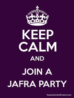 KEEP CALM AND JOIN A JAFRA PARTY - Keep Calm and Posters Generator ...