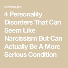 4 Personality Disorders That Can Seem Like Narcissism But Can Actually Be A More Serious Condition