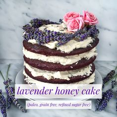 Gluten Free, Paleo, Refined Sugar Free Lavender Honey Cake Recipe | Sprouted Routes