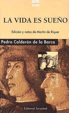 La vida es sueño, Calderón de la Barca Es sin duda mi libro favorito :)