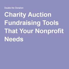Charity Auction Fundraising Tools That Your Nonprofit Needs