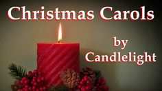 Relaxing Christmas Music, Instrumental Songs and Carols Playlist by Candlelight Bethlehem, Jesu, Joy of Man's Desiring, Deck the Halls, Angels We Have Heard,...
