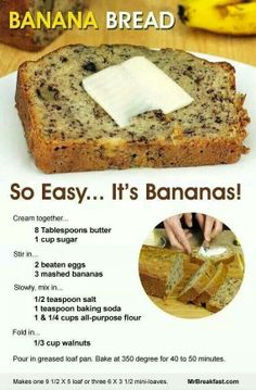 How To Make Banana Bread - just baked this today; so easy and turned out delicious. I used very ripe bananas, baked at for 55 minutes. Perfectly brown on the outside, moist on the inside. Also, a (Banana Recipes Easy) Just Desserts, Delicious Desserts, Yummy Food, East Dessert Recipes, Healthy Food, Dinner Recipes, Banana Bread Recipes, Easiest Banana Bread Recipe, Simple Banana Bread