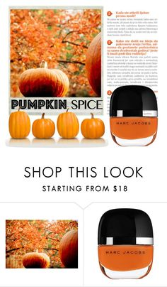 """""""Pumpkin Spice is Out Now!!"""" by juliehalloran ❤ liked on Polyvore featuring beauty"""